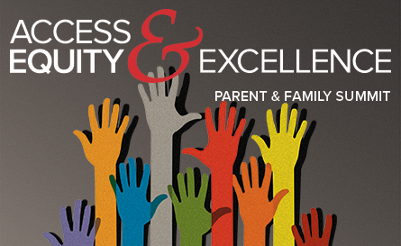 Access, Equity, & Excellence Parent & Family Summit