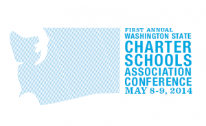 The First Annual Washington State Charter Schools Association Conference, May 8-9, 2014