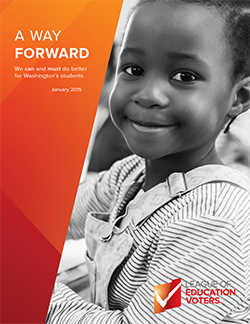A Way Forward: We can and must do better for Washington's students. January 2015