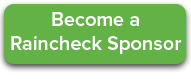 Become a Raincheck Sponsor